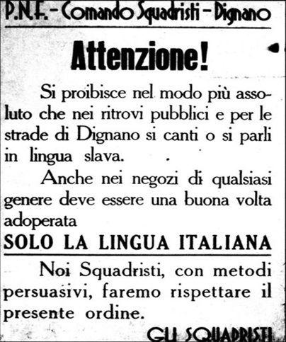 """Manifiesto situado en las calles de Dignano, situado en Istria, en el cual se informaba sobre la prohibición de hablar """"eslavo"""" y la obligación de hablar italiano. En caso contrario, los escuadristas del fascismo tomarían medidas para hacer respetar el orden."""